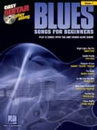 Blues Songs for Beginners - Easy Guitar Play-Along Volume 7 ebook by Hal Leonard Corp.