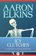 Icy Clutches ebook by Aaron Elkins