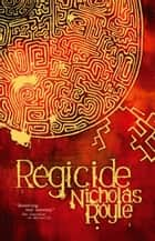 Regicide ebook by Nicholas Royle