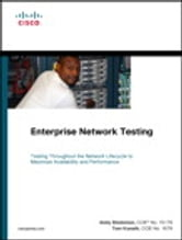 Enterprise Network Testing - Testing Throughout the Network Lifecycle to Maximize Availability and Performance ebook by Andy Sholomon,Tom Kunath