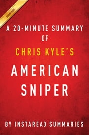 Summary of American Sniper - by Chris Kyle | Includes Analysis ebook by Instaread Summaries