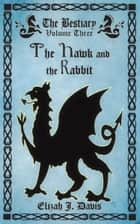 The Hawk and the Rabbit ebook by Elizah J. Davis