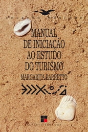 Manual de iniciação ao estudo do turismo ebook by Margarita Barretto
