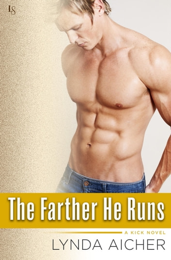 The Farther He Runs - A Kick Novel ebook by Lynda Aicher
