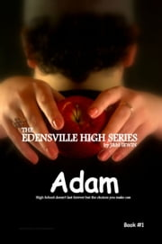 The Edensville High Series: Adam Book #1 ebook by J&M Irwin