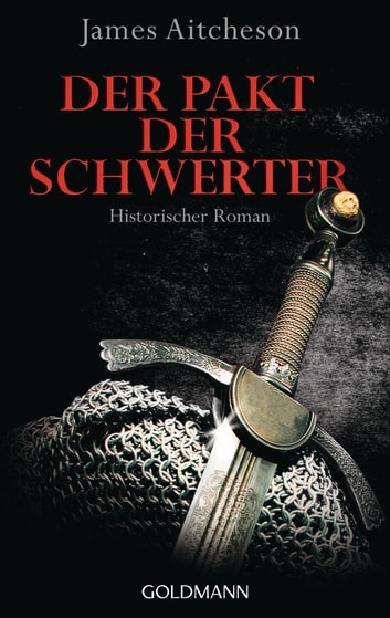 Der Pakt der Schwerter - Historischer Roman ebook by James Aitcheson