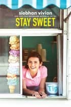 Stay Sweet ebook by Siobhan Vivian
