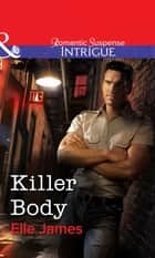 Killer Body (Mills & Boon Intrigue) ebook by Elle James
