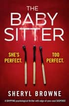 The Babysitter - A gripping psychological thriller with edge of your seat suspense ebook by
