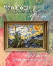 Van Gogh: The Starry Night, 1889 ebook by Peter Inglis