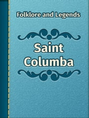 Saint Columba ebook by Folklore and Legends