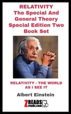 RELATIVITY The Special And General Theory - Includes (The World As I See It) ebook by Albert Einstein, James M. Brand