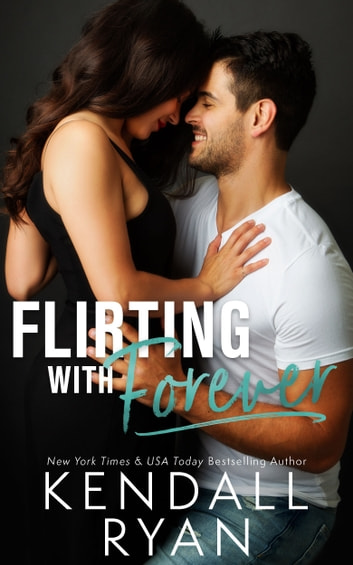Flirting with Forever ebook by Kendall Ryan