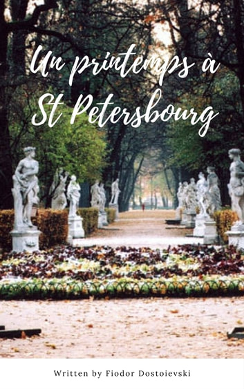 Un printemps à St Petersbourg ebook by Fiodor Dostoïevski