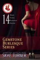 Gemstone Burlesque Series ebook by Skye Turner