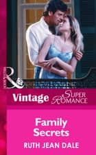 Family Secrets (Mills & Boon Vintage Superromance) ebook by Ruth Jean Dale