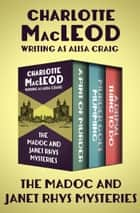The Madoc and Janet Rhys Mysteries - A Pint of Murder, Murder Goes Mumming, and A Dismal Thing to Do ebook by Charlotte MacLeod