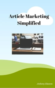 Article Marketing Simplified ebook by Anthony Ekanem