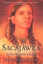 Sacajawea eBook by Joseph Bruchac