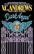 Dark Angel ebook by V.C. Andrews