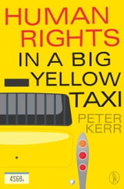 Human Rights in a Big Yellow Taxi ebook by Peter Kerr