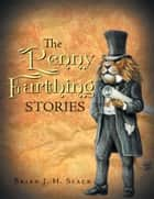 The Penny Farthing Stories ebook by Brian J. H. Slack