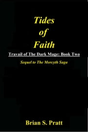 Tides of Faith: Travail of The Dark Mage Book Two ebook by Brian S. Pratt