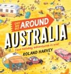 Off We Go Around Australia ebook by Roland Harvey