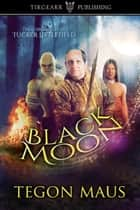 Black Moon ebook by Tegon Maus