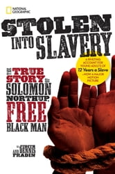 Stolen into Slavery - The True Story of Solomon Northup, Free Black Man ebook by Judith Bloom Fradin,Dennis Brindel Frandin