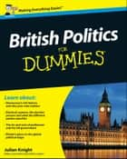 British Politics For Dummies ebook by Julian Knight
