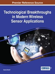 Technological Breakthroughs in Modern Wireless Sensor Applications ebook by Hamid Sharif,Yousef S. Kavian