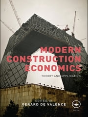 Modern Construction Economics - Theory and Application ebook by Gerard de Valence
