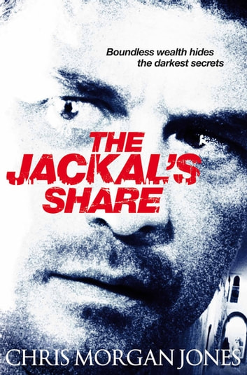 The Jackal's Share - Ben Webster Spy Thrillers Book 2 eBook by Chris Morgan Jones