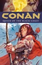 Conan Volume 13: Queen of the Black Coast ebook by Brian Wood