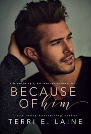 Because of Him ebook by Terri E. Laine