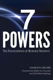 7 Powers - The Foundations of Business Strategy ebook by Hamilton Helmer