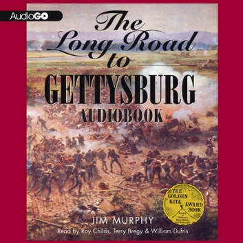 The Long Road to Gettysburg audiobook by Jim Murphy
