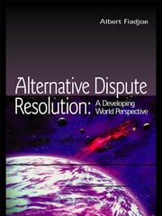 Alternative Dispute Resolution - A Developing World Perspective ebook by Kobo.Web.Store.Products.Fields.ContributorFieldViewModel