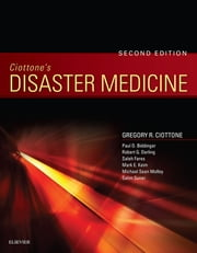 Ciottone's Disaster Medicine ebook by Gregory R. Ciottone, MD, FACEP,...