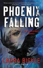 Phoenix Falling - A Wildlands Novel ebook by Laura Bickle