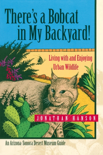 Theres a bobcat in my backyard ebook by jonathan hanson theres a bobcat in my backyard living with and enjoying urban wildlife ebook by jonathan fandeluxe Images