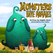 Monsters Have Mommies ebook by Angela Muse