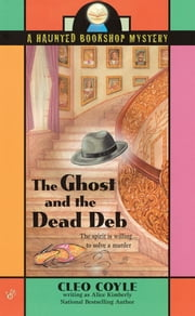 The Ghost and the Dead Deb ebook by Alice Kimberly, Cleo Coyle