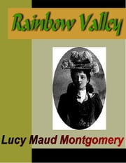 Rainbow Valley ebook by Montgomery, Lucy Maud