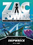Zac Power: Shipwreck ebook by H. I. Larry