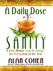 A Daily Dose Of Sanity ebook by Alan Cohen