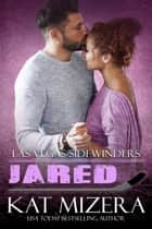 Las Vegas Sidewinders: Jared ebook by