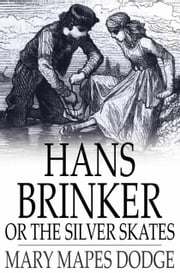 Hans Brinker ebook by Dodge, Mary Mapes