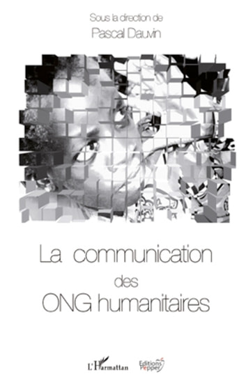 La communication des ONG humanitaires ebook by Pascal Dauvin